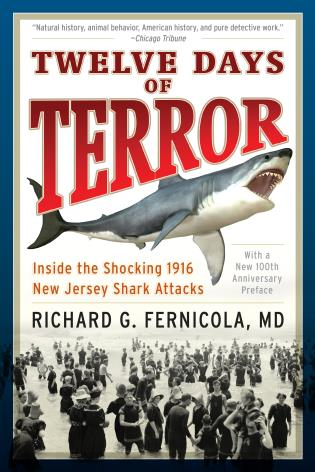 Cover image for the book Twelve Days of Terror: Inside the Shocking 1916 New Jersey Shark Attacks