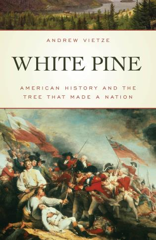 Cover image for the book White Pine: American History and the Tree That Made a Nation