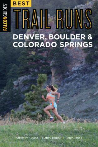 Cover image for the book Best Trail Runs Denver, Boulder & Colorado Springs