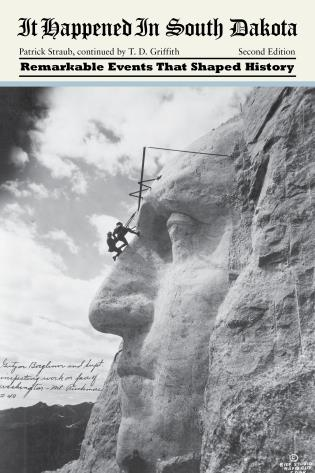 Cover image for the book It Happened in South Dakota: Remarkable Events That Shaped History, Second Edition