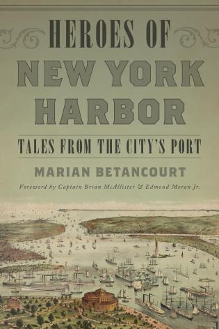 Cover image for the book Heroes of New York Harbor: Tales from the City's Port