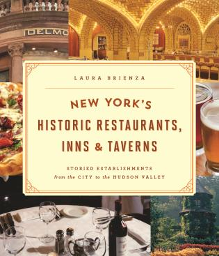 Cover image for the book New York's Historic Restaurants, Inns & Taverns: Storied Establishments from the City to the Hudson Valley, 1st Edition