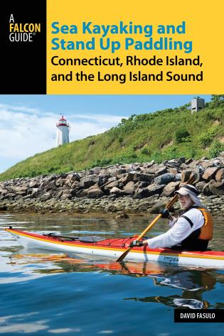 Cover image for the book Sea Kayaking and Stand Up Paddling Connecticut, Rhode Island, and the Long Island Sound