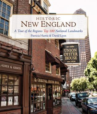 Cover image for the book Historic New England: A Tour of the Region's Top 100 National Landmarks