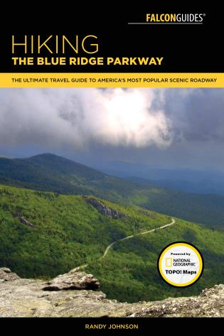 Cover image for the book Hiking the Blue Ridge Parkway: The Ultimate Travel Guide To America's Most Popular Scenic Roadway, 3rd Edition