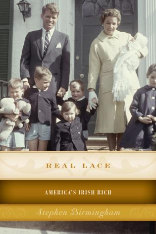 Cover image for the book Real Lace: America's Irish Rich