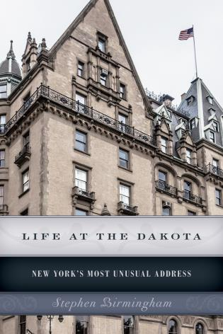 Cover image for the book Life at the Dakota: New York's Most Unusual Address