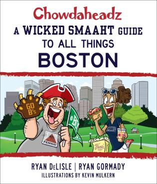 Cover image for the book Chowdaheadz: A Wicked Smaaht Guide to All Things Boston