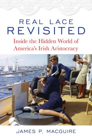 Cover image for the book Real Lace Revisited: Inside the Hidden World of America's Irish Aristocracy