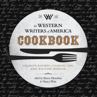 Cover image for the book The Western Writers of America Cookbook: Favorite Recipes, Cooking Tips, and Writing Wisdom
