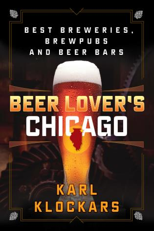 Cover image for the book Beer Lover's Chicago: Best Breweries, Brewpubs and Beer Bars, 1st Edition
