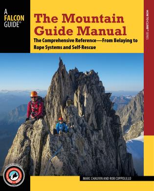 Cover image for the book The Mountain Guide Manual: The Comprehensive Reference--From Belaying to Rope Systems and Self-Rescue