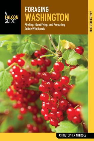 Cover image for the book Foraging Washington: Finding, Identifying, and Preparing Edible Wild Foods