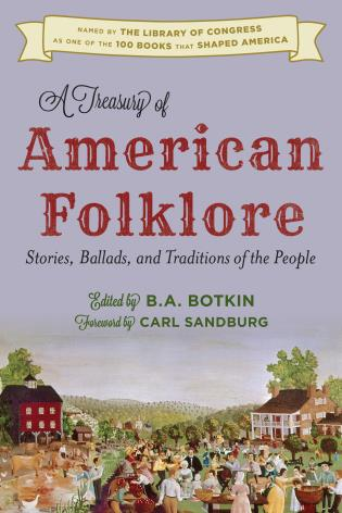 Cover image for the book A Treasury of American Folklore: Stories, Ballads, and Traditions of the People