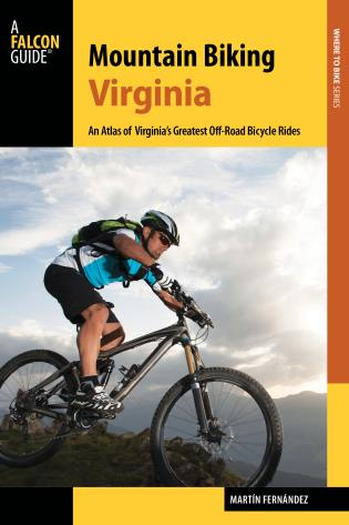 Cover image for the book Mountain Biking Virginia: An Atlas of Virginia's Greatest Off-Road Bicycle Rides, Revised Edition