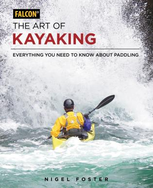 Cover image for the book The Art of Kayaking: Everything You Need to Know About Paddling