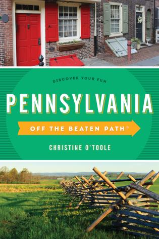 Cover image for the book Pennsylvania Off the Beaten Path®: Discover Your Fun, Twelfth Edition