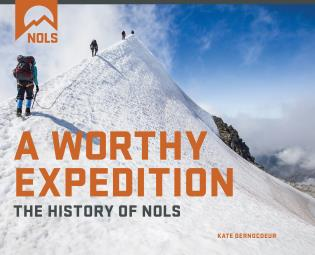 Cover image for the book A Worthy Expedition: The History of NOLS