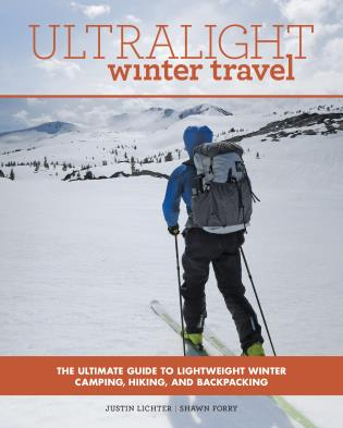 Cover image for the book Ultralight Winter Travel: The Ultimate Guide to Lightweight Winter Camping, Hiking, and Backpacking