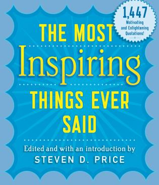 Cover image for the book The Most Inspiring Things Ever Said