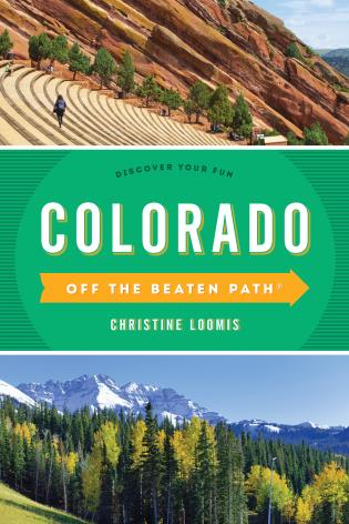 Cover image for the book Colorado Off the Beaten Path®: Discover Your Fun, Twelfth Edition