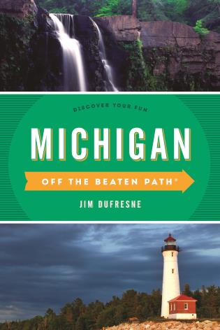 Cover image for the book Michigan Off the Beaten Path®: Discover Your Fun, Twelfth Edition