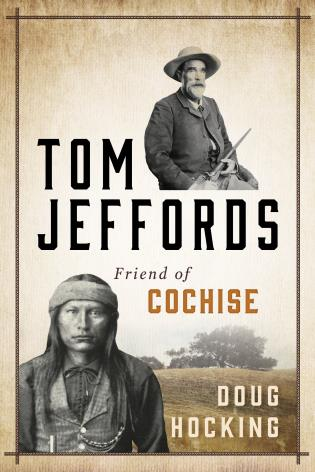 Cover image for the book Tom Jeffords: Friend of Cochise
