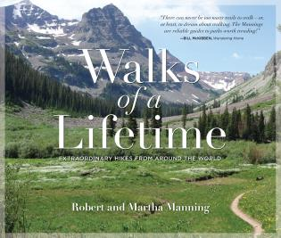 Cover image for the book Walks of a Lifetime: Extraordinary Hikes from Around the World