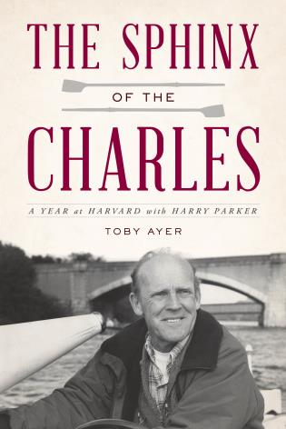 Cover image for the book The Sphinx of the Charles: A Year at Harvard with Harry Parker