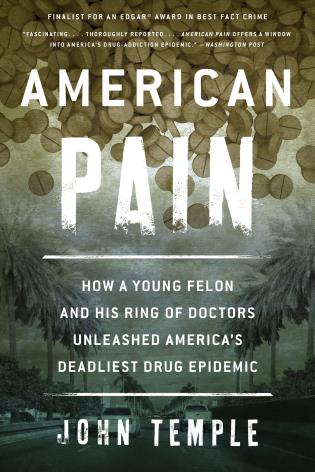 Cover image for the book American Pain: How a Young Felon and His Ring of Doctors Unleashed America's Deadliest Drug Epidemic