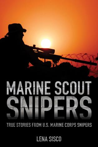 Cover image for the book Marine Scout Snipers: True Stories from U.S. Marine Corps Snipers