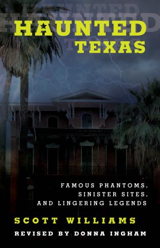 Cover image for the book Haunted Texas: Famous Phantoms, Sinister Sites, and Lingering Legends, 2nd Edition
