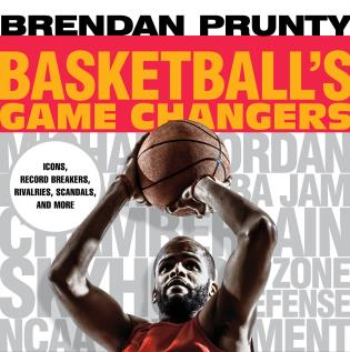 Cover image for the book Basketball's Game Changers: Icons, Record Breakers, Rivalries, Scandals, and More