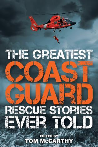 Cover image for the book The Greatest Coast Guard Rescue Stories Ever Told