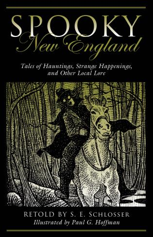 Cover image for the book Spooky New England: Tales Of Hauntings, Strange Happenings, And Other Local Lore, Second Edition