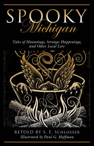 Cover image for the book Spooky Michigan: Tales of Hauntings, Strange Happenings, and Other Local Lore, Second Edition