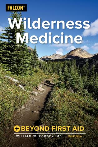Cover image for the book Wilderness Medicine: Beyond First Aid, 7th Edition