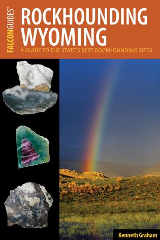 Cover image for the book Rockhounding Wyoming: A Guide to the State's Best Rockhounding Sites, 2nd Edition