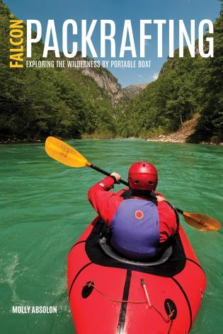 Cover image for the book Packrafting: Exploring the Wilderness by Portable Boat