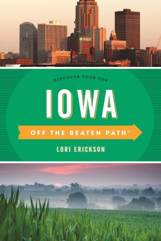 Cover image for the book Iowa Off the Beaten Path®: Discover Your Fun, Tenth Edition