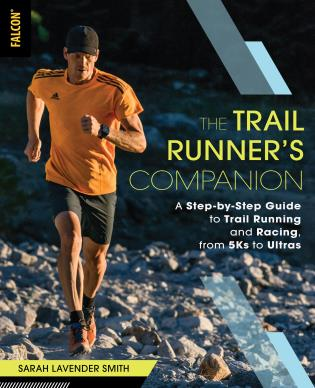 Cover image for the book The Trail Runner's Companion: A Step-by-Step Guide to Trail Running and Racing, from 5Ks to Ultras