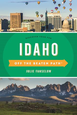 Cover image for the book Idaho Off the Beaten Path®: Discover Your Fun, Ninth Edition