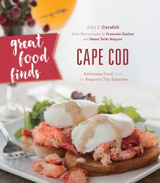 Cover image for the book Great Food Finds Cape Cod: Delicious Food from the Region's Top Eateries