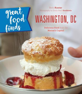 Cover image for the book Great Food Finds Washington, DC: Delicious Food from the Nation's Capital