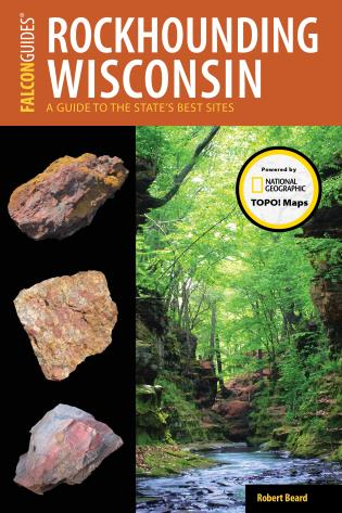 Cover image for the book Rockhounding Wisconsin: A Guide to the State's Best Sites