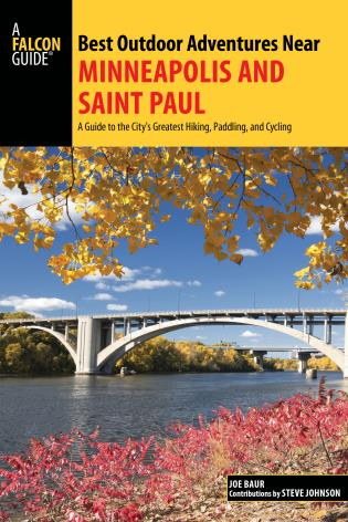 Cover image for the book Best Outdoor Adventures Near Minneapolis and Saint Paul: A Guide to the City's Greatest Hiking, Paddling, and Cycling