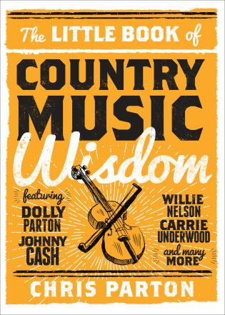 Cover image for the book The Little Book of Country Music Wisdom