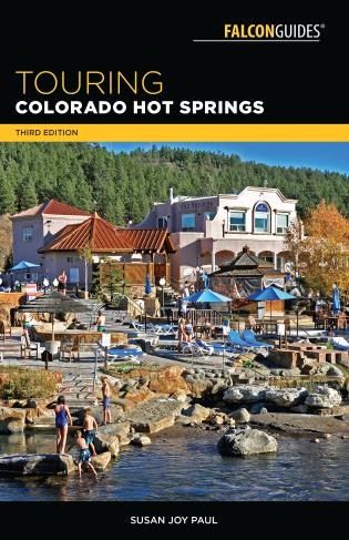Cover image for the book Touring Colorado Hot Springs, 3rd Edition
