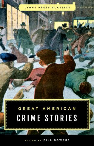 Cover image for the book Great American Crime Stories: Lyons Press Classics