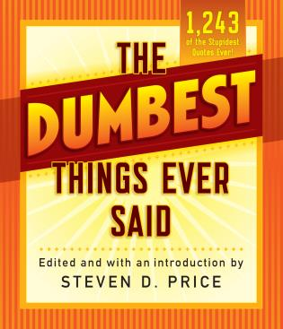Cover image for the book The Dumbest Things Ever Said